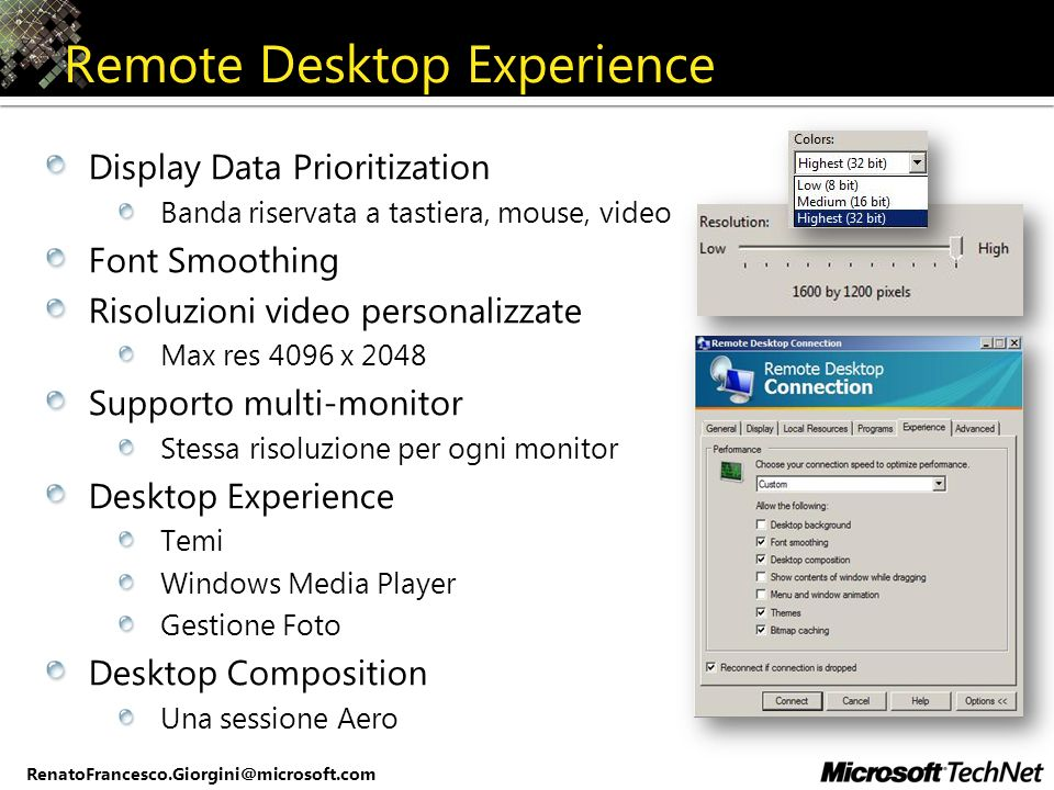 RenatoFrancesco.Giorgini@microsoft.com Remote Desktop Experience Display Data Prioritization Banda riservata a tastiera, mouse, video Font Smoothing R