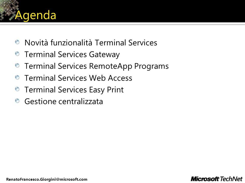 Agenda Novità funzionalità Terminal Services Terminal Services Gateway Terminal Services RemoteApp Programs Terminal Services Web Access Terminal Serv