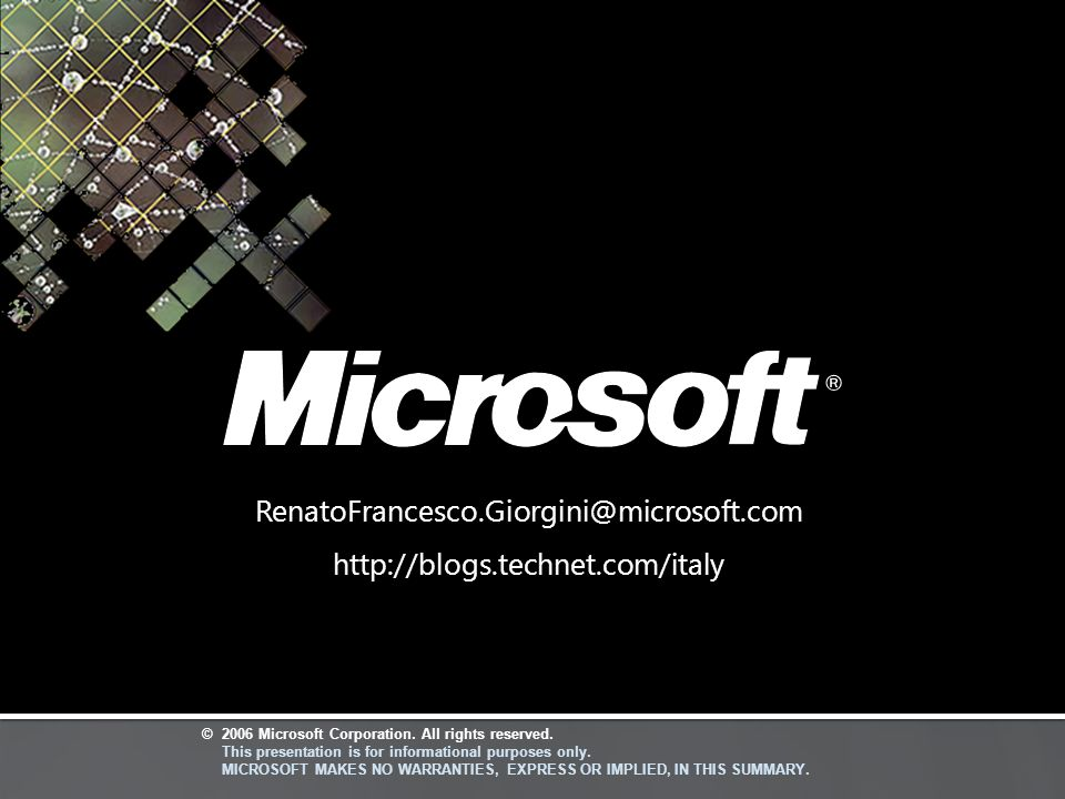 ©2006 Microsoft Corporation. All rights reserved. This presentation is for informational purposes only. MICROSOFT MAKES NO WARRANTIES, EXPRESS OR IMPL