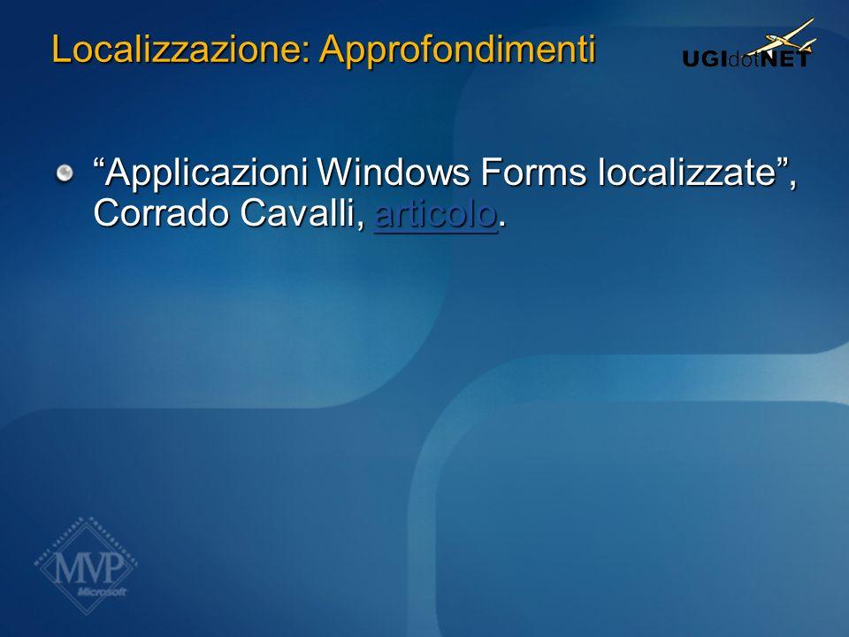 Localizzazione: Approfondimenti Applicazioni Windows Forms localizzate, Corrado Cavalli, articolo. articolo
