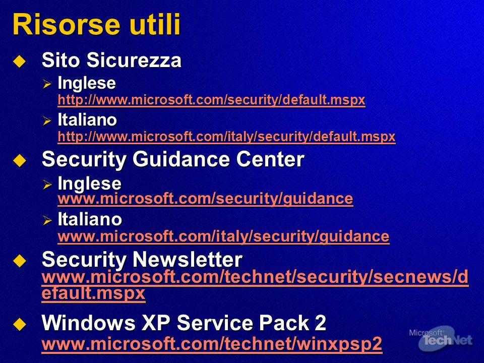 Risorse utili Sito Sicurezza Sito Sicurezza Inglese http://www.microsoft.com/security/default.mspx Inglese http://www.microsoft.com/security/default.m