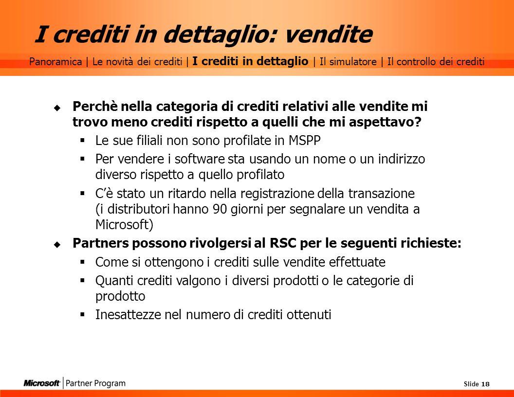 Slide 18 I crediti in dettaglio: vendite Perchè nella categoria di crediti relativi alle vendite mi trovo meno crediti rispetto a quelli che mi aspett