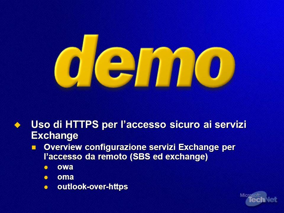 Uso di HTTPS per laccesso sicuro ai servizi Exchange Uso di HTTPS per laccesso sicuro ai servizi Exchange Overview configurazione servizi Exchange per
