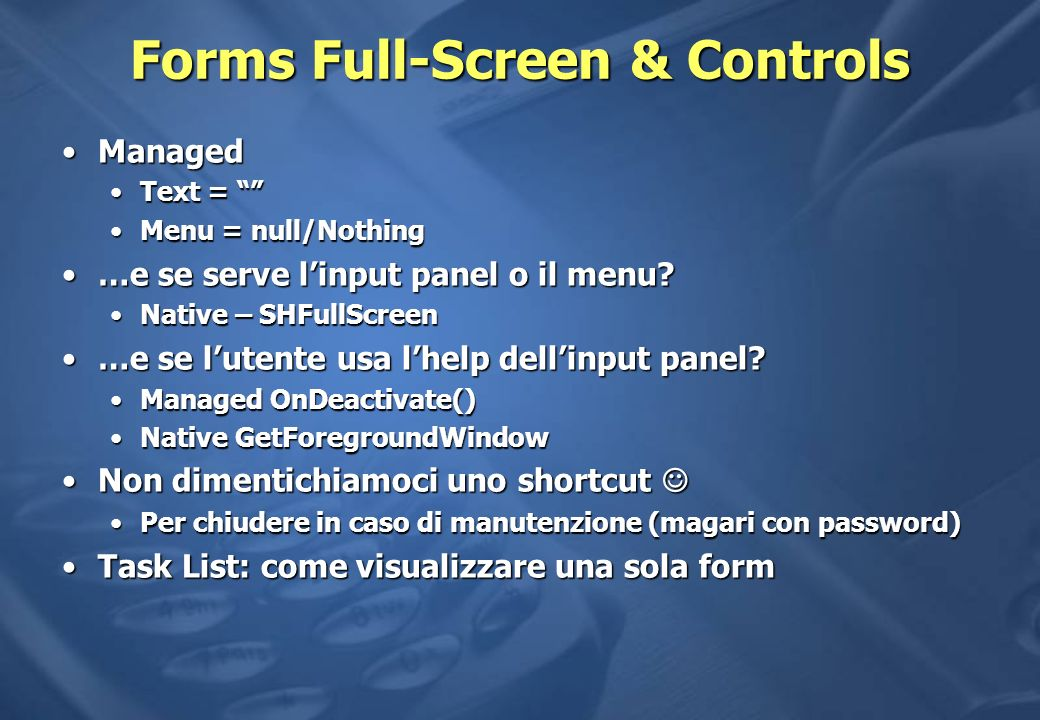 Forms Full-Screen & Controls ManagedManaged Text =Text = Menu = null/NothingMenu = null/Nothing …e se serve linput panel o il menu …e se serve linput panel o il menu.