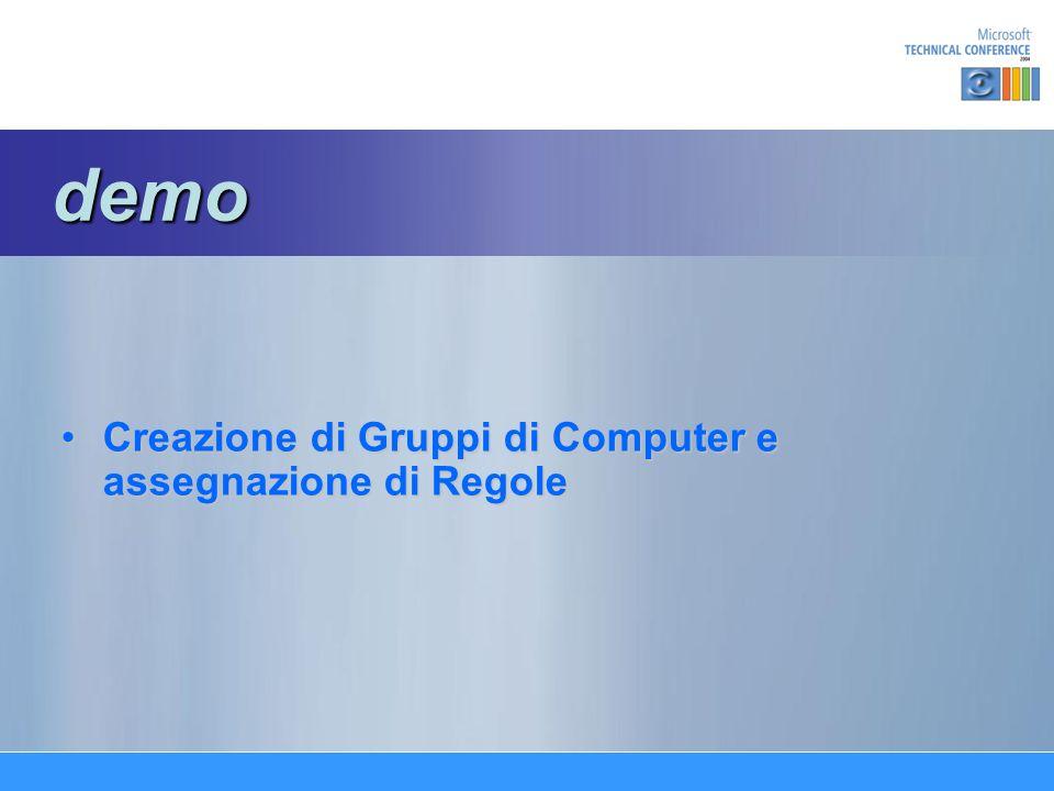 Creazione di Gruppi di Computer e assegnazione di RegoleCreazione di Gruppi di Computer e assegnazione di Regole demo demo