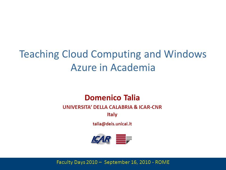 2 Sommario Obiettivi del Corso Struttura e Contenuti Concetti di Base e Sistemi Sistemi Cloud Commerciali e Open Source Windows Azure Alcune attività di Ricerca allUNICAL