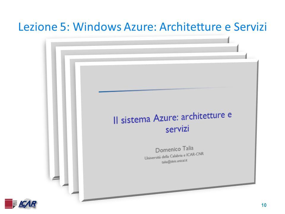 10 Lezione 5: Windows Azure: Architetture e Servizi