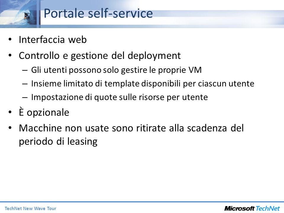 TechNet New Wave Tour Portale self-service Interfaccia web Controllo e gestione del deployment – Gli utenti possono solo gestire le proprie VM – Insie