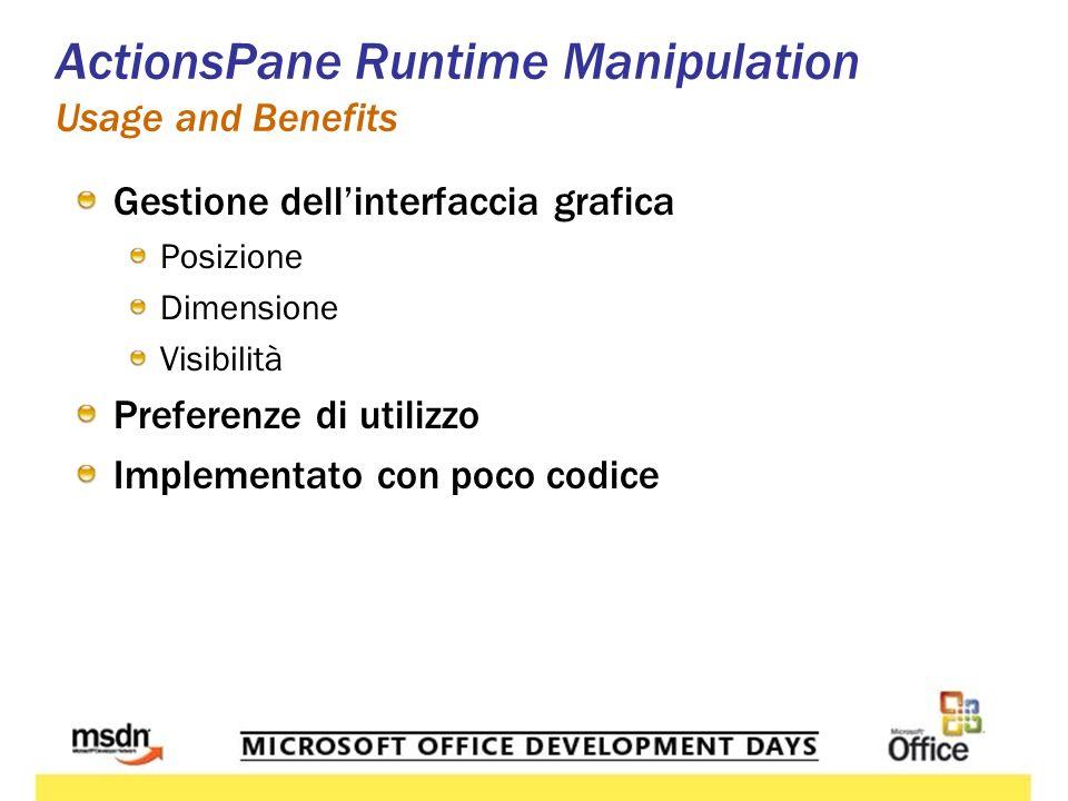 ActionsPane Runtime Manipulation Usage and Benefits Gestione dellinterfaccia grafica Posizione Dimensione Visibilità Preferenze di utilizzo Implementato con poco codice