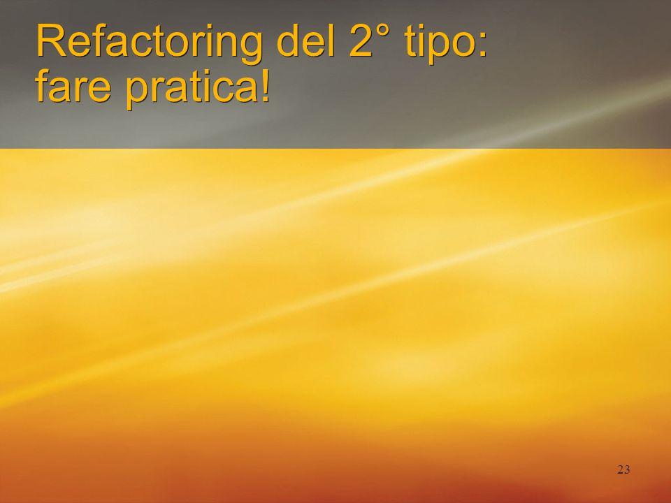 23 Refactoring del 2° tipo: fare pratica!