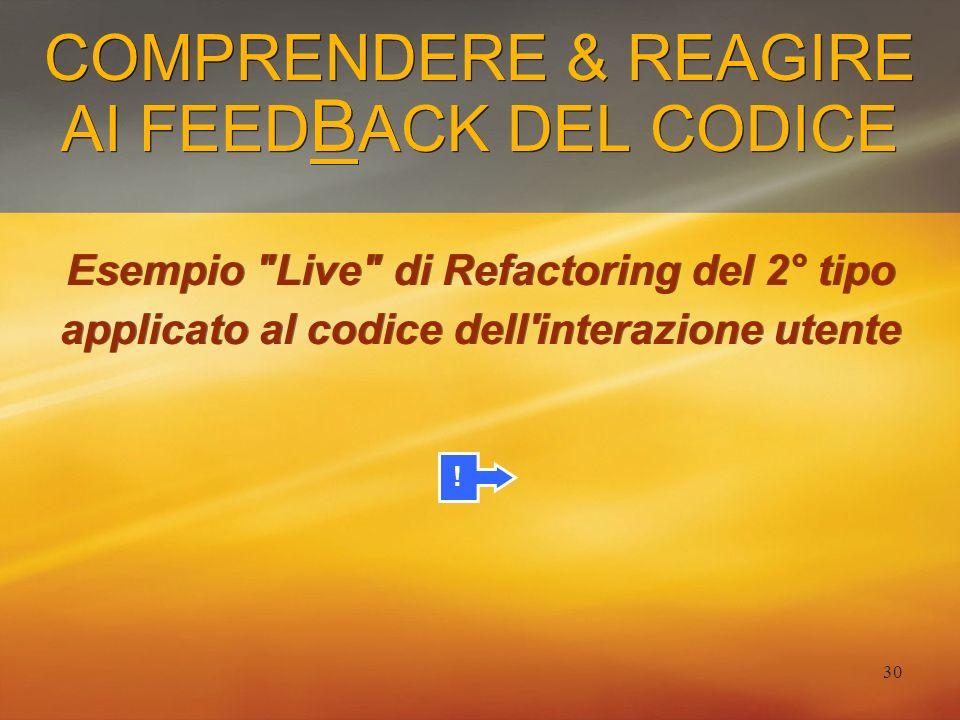 30 COMPRENDERE & REAGIRE AI FEED B ACK DEL CODICE Esempio