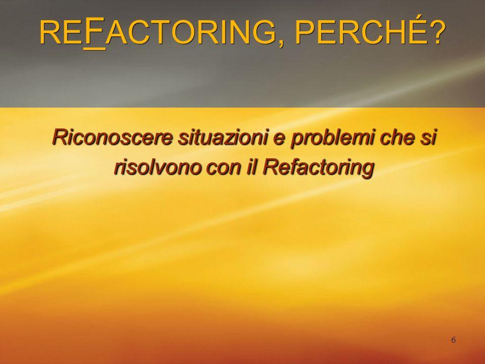 7 Il Refactoring è Disegno Il Disegno classico...non si fa o...