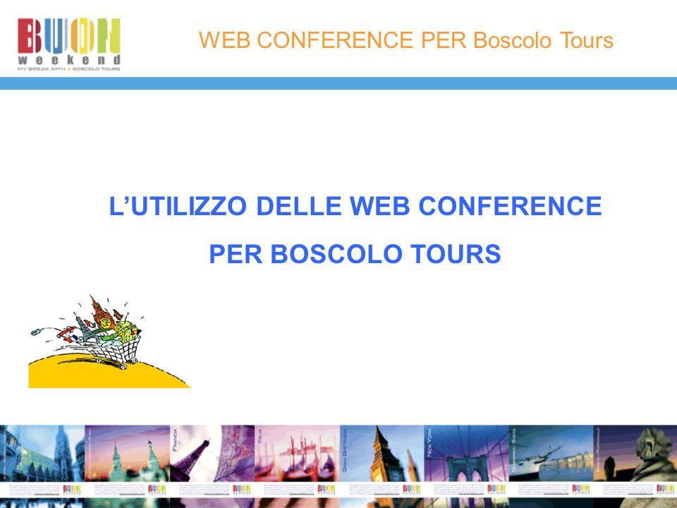 WEB CONFERENCE PER Boscolo Tours LUTILIZZO DELLE WEB CONFERENCE PER BOSCOLO TOURS