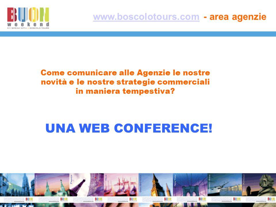 www.boscolotours.comwww.boscolotours.com - area agenzie Come comunicare alle Agenzie le nostre novità e le nostre strategie commerciali in maniera tempestiva.