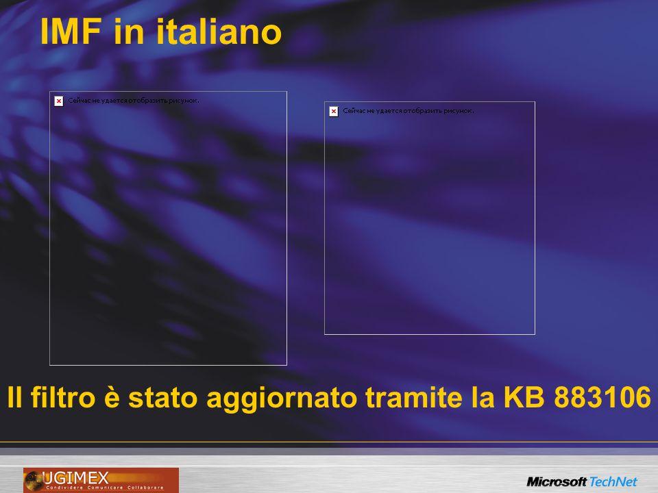 IMF in italiano Il filtro è stato aggiornato tramite la KB 883106