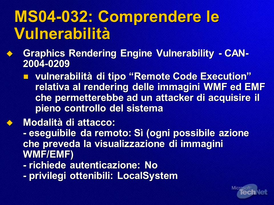 MS04-032: Comprendere le Vulnerabilità Graphics Rendering Engine Vulnerability - CAN- 2004-0209 Graphics Rendering Engine Vulnerability - CAN- 2004-02