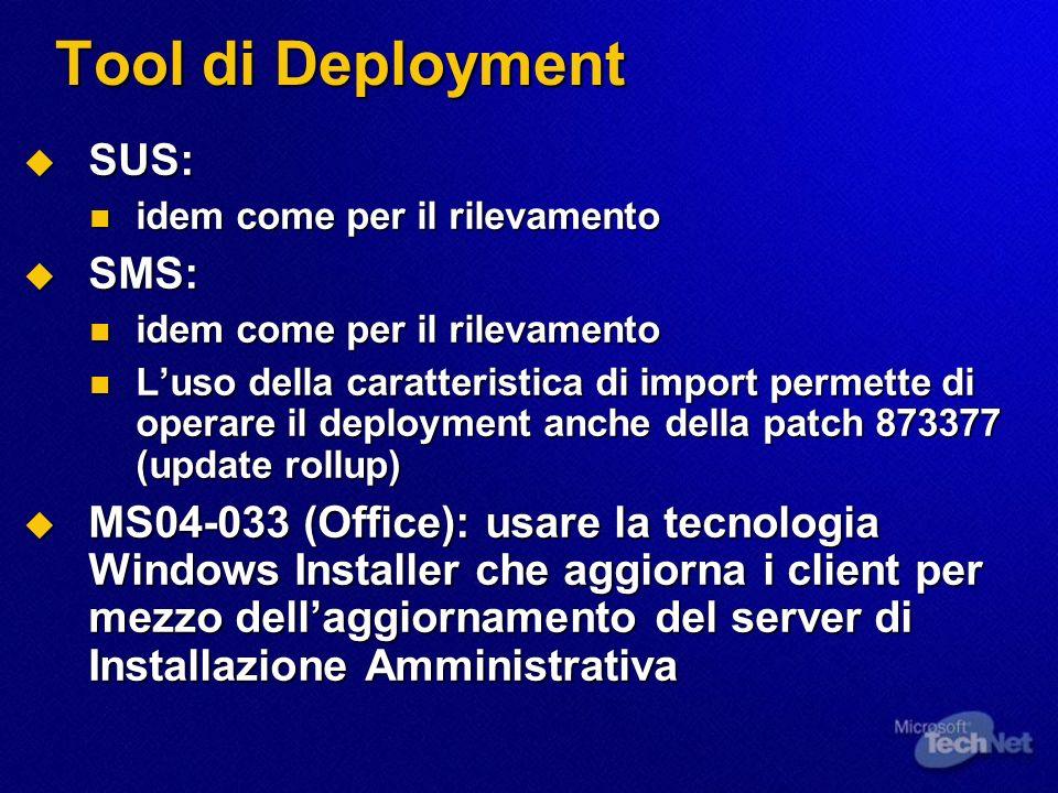 Tool di Deployment SUS: SUS: idem come per il rilevamento idem come per il rilevamento SMS: SMS: idem come per il rilevamento idem come per il rilevam
