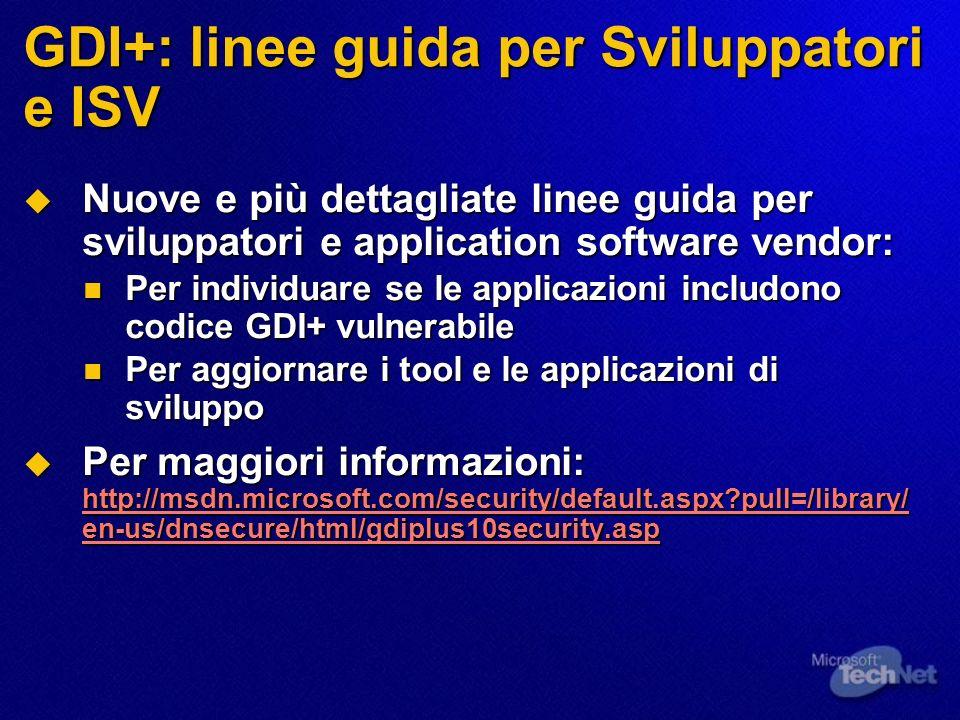 GDI+: linee guida per Sviluppatori e ISV Nuove e più dettagliate linee guida per sviluppatori e application software vendor: Nuove e più dettagliate l