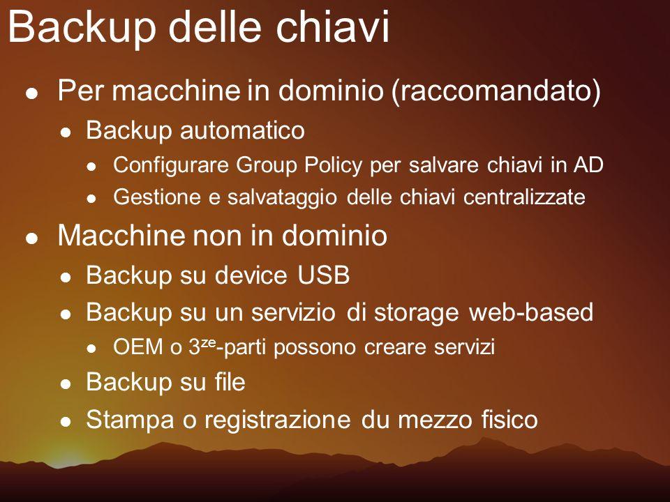 Backup delle chiavi Per macchine in dominio (raccomandato) Backup automatico Configurare Group Policy per salvare chiavi in AD Gestione e salvataggio