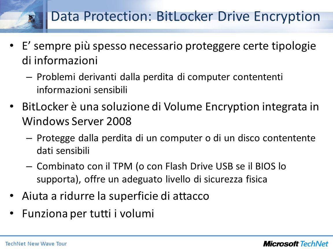 TechNet New Wave Tour Data Protection: BitLocker Drive Encryption E sempre più spesso necessario proteggere certe tipologie di informazioni – Problemi