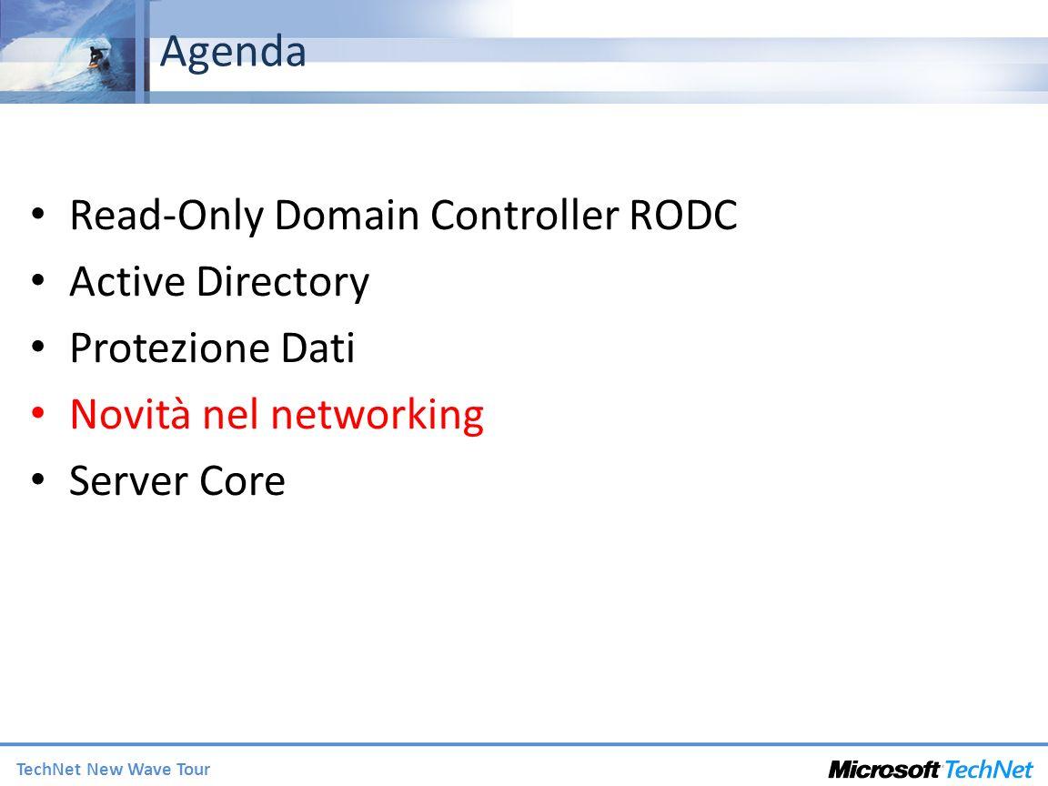 TechNet New Wave Tour Agenda Read-Only Domain Controller RODC Active Directory Protezione Dati Novità nel networking Server Core