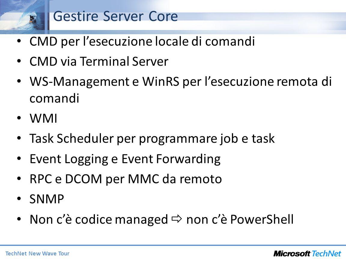 TechNet New Wave Tour Gestire Server Core CMD per lesecuzione locale di comandi CMD via Terminal Server WS-Management e WinRS per lesecuzione remota d