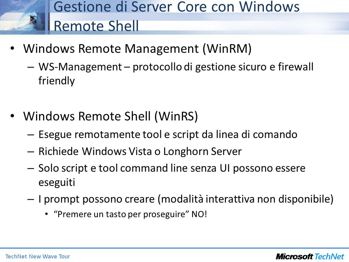 TechNet New Wave Tour Gestione di Server Core con Windows Remote Shell Windows Remote Management (WinRM) – WS-Management – protocollo di gestione sicu