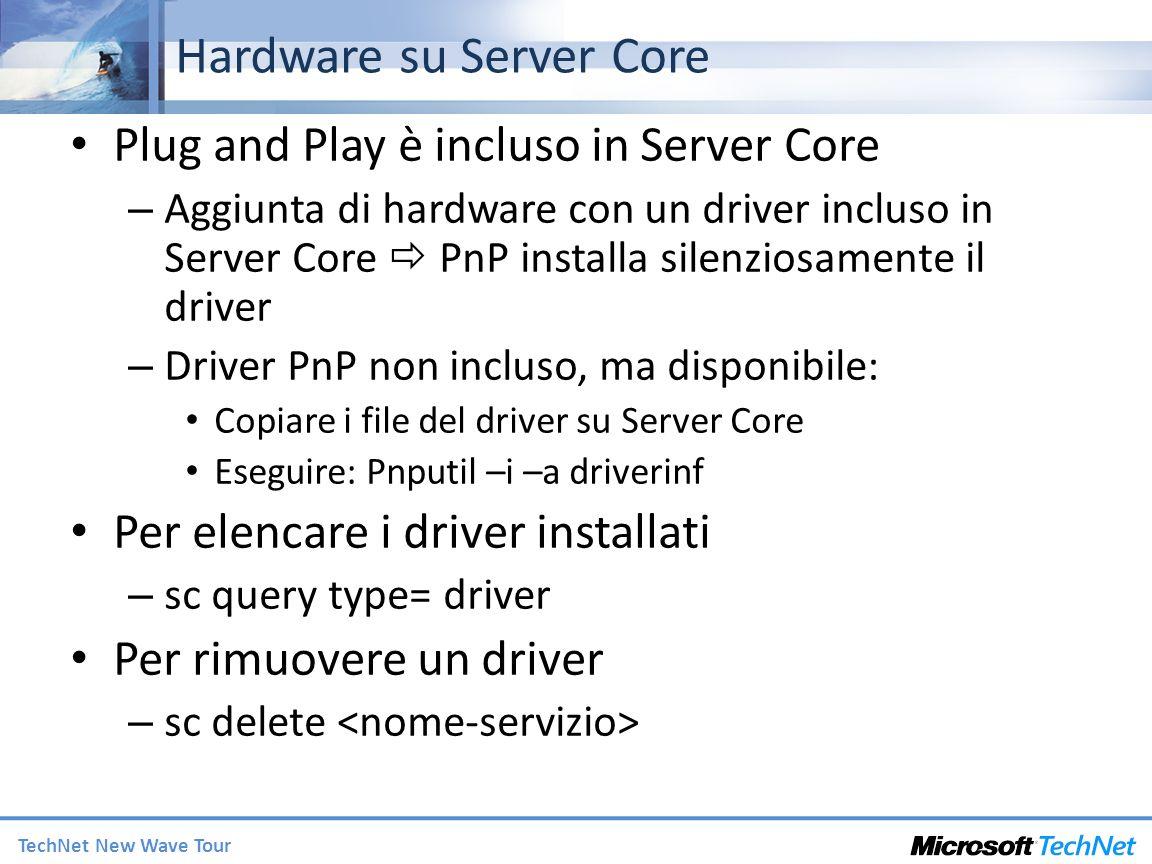 TechNet New Wave Tour Hardware su Server Core Plug and Play è incluso in Server Core – Aggiunta di hardware con un driver incluso in Server Core PnP i