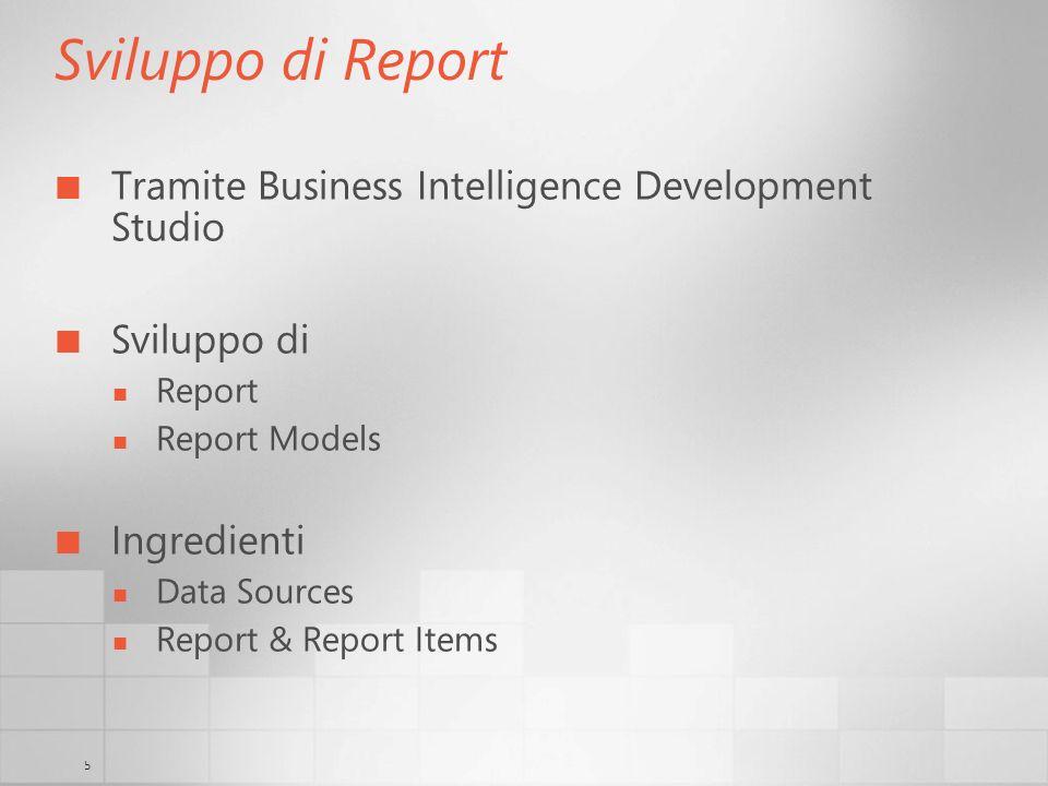 6 Sviluppo di Report Dalla toolbox TextBox Image Line Rectangle Subreport Data Regions (List, Table, Matrix, Chart) Possibilità di creare dei custom report items