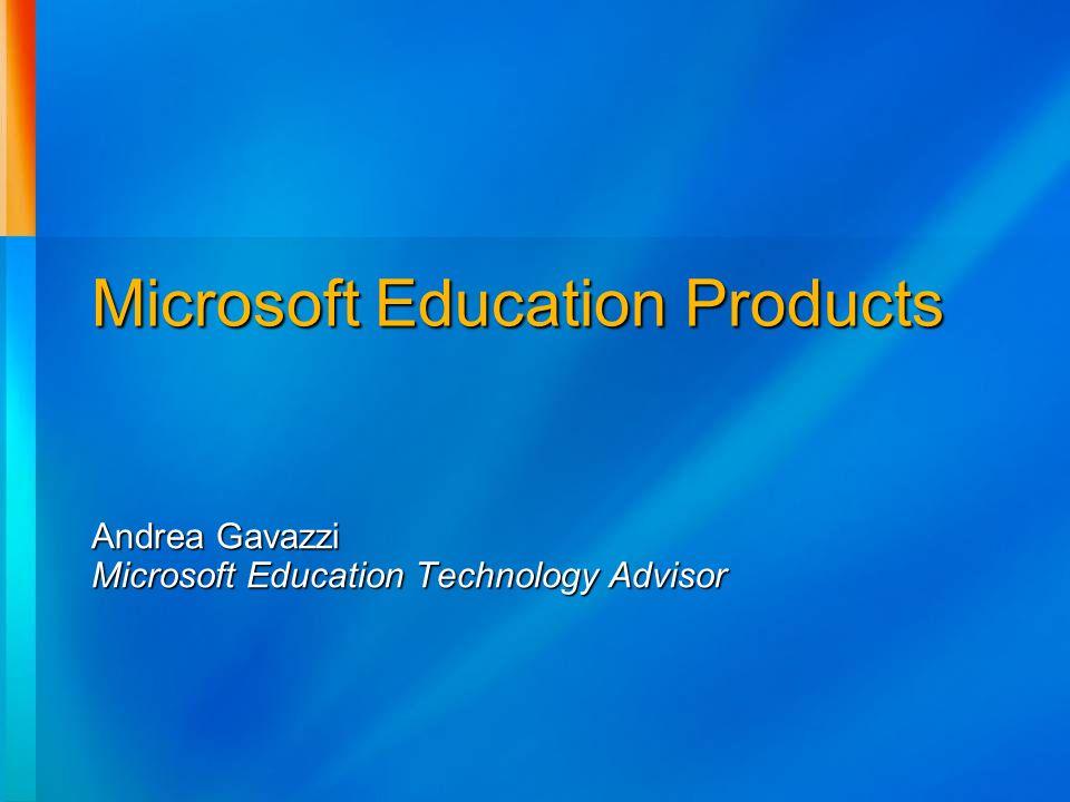 Microsoft Education Products Andrea Gavazzi Microsoft Education Technology Advisor
