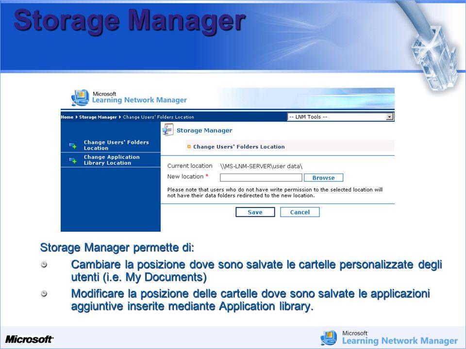 Your Potential. Our Passion Microsoft Storage Manager Storage Manager permette di: Cambiare la posizione dove sono salvate le cartelle personalizzate