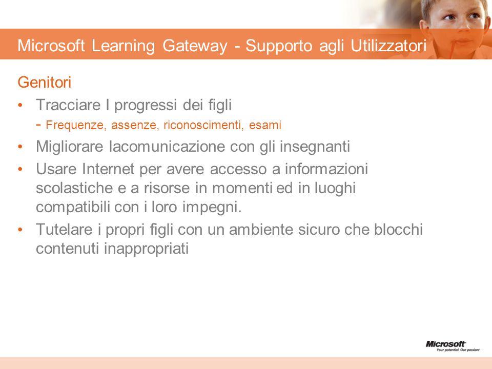 Microsoft Learning Gateway - Supporto agli Utilizzatori Genitori Tracciare I progressi dei figli - Frequenze, assenze, riconoscimenti, esami Migliorar