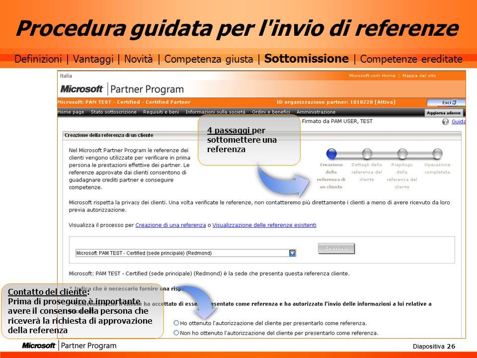 Diapositiva 26 Procedura guidata per l'invio di referenze Contatto del cliente: Prima di proseguire è importante avere il consenso della persona che r