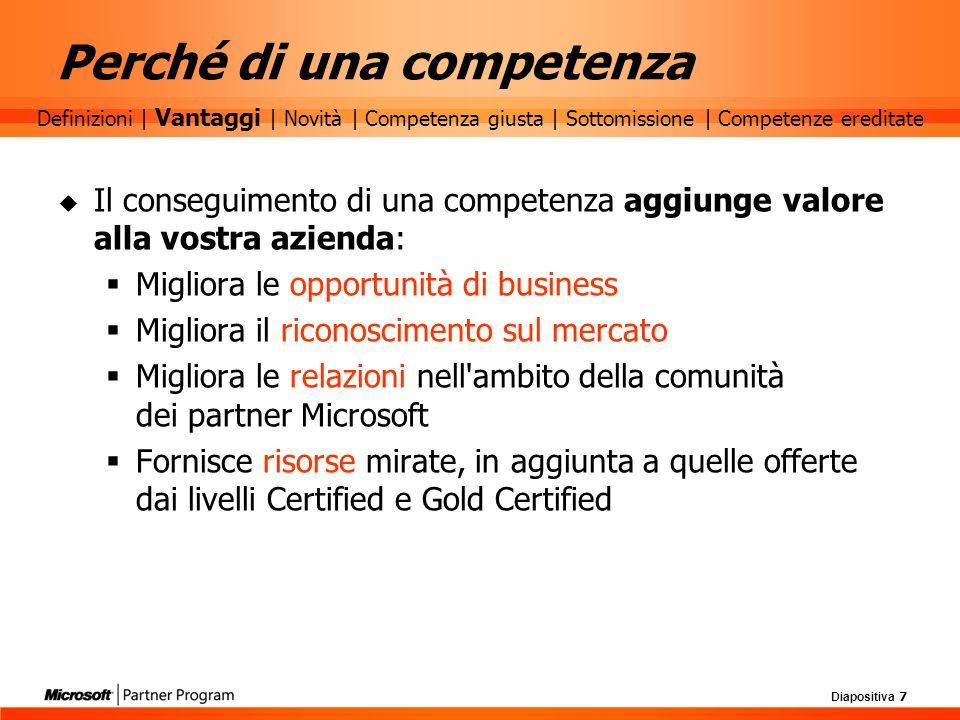 Diapositiva 7 Perché di una competenza Il conseguimento di una competenza aggiunge valore alla vostra azienda: Migliora le opportunità di business Mig