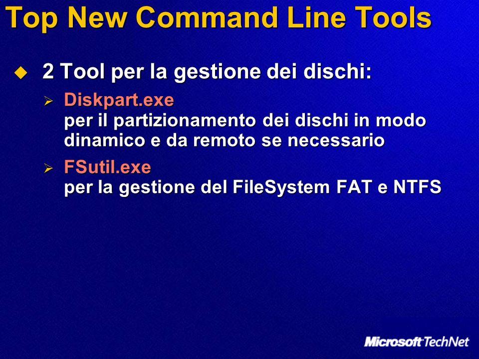 Top New Command Line Tools 2 Tool per la gestione dei dischi: 2 Tool per la gestione dei dischi: Diskpart.exe per il partizionamento dei dischi in mod