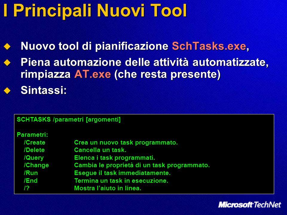 I Principali Nuovi Tool Nuovo tool di pianificazione SchTasks.exe, Nuovo tool di pianificazione SchTasks.exe, Piena automazione delle attività automat