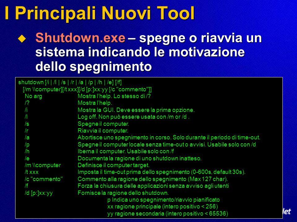 I Principali Nuovi Tool Shutdown.exe – spegne o riavvia un sistema indicando le motivazione dello spegnimento Shutdown.exe – spegne o riavvia un siste