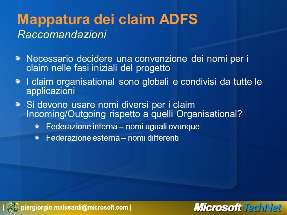 | piergiorgio.malusardi@microsoft.com | Mappatura dei claim ADFS Raccomandazioni Necessario decidere una convenzione dei nomi per i claim nelle fasi i