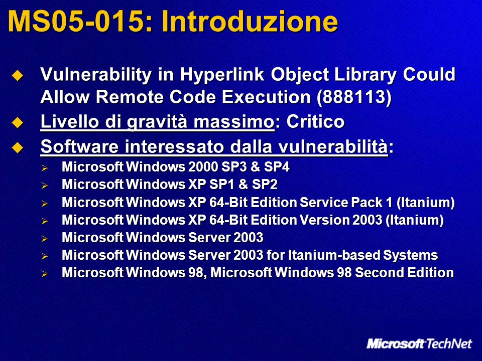 MS05-015: Introduzione Vulnerability in Hyperlink Object Library Could Allow Remote Code Execution (888113) Vulnerability in Hyperlink Object Library