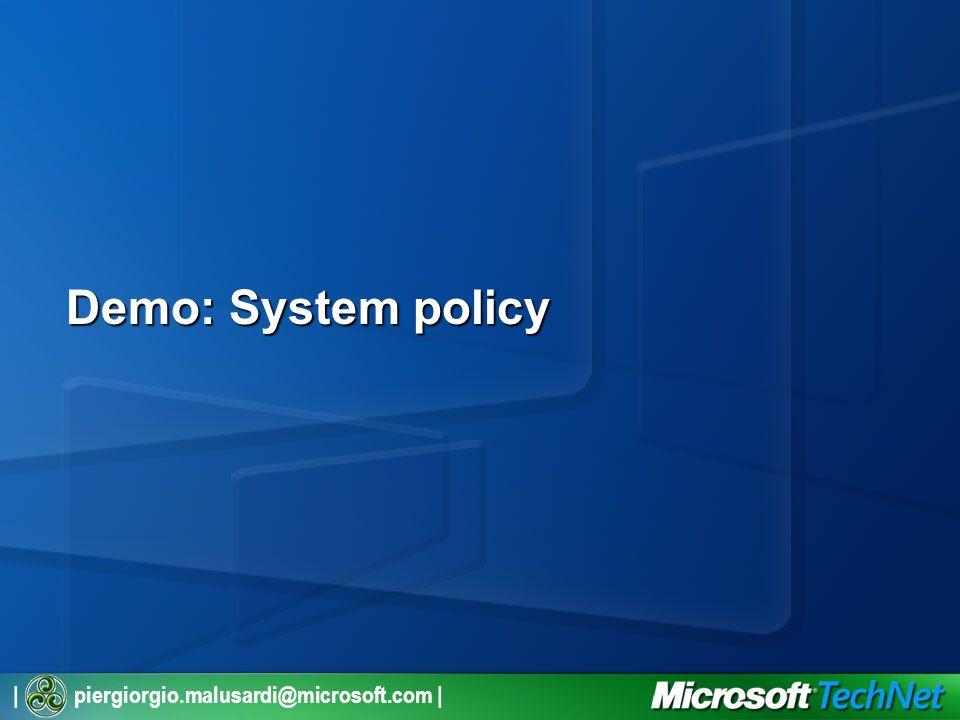 | piergiorgio.malusardi@microsoft.com | Demo: System policy