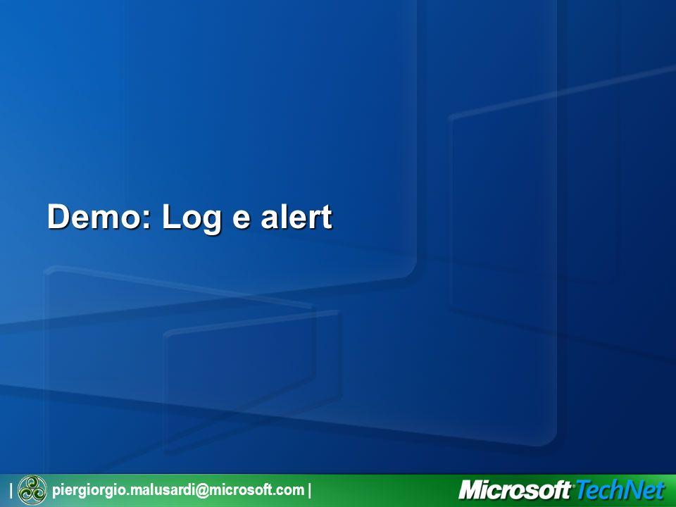 | piergiorgio.malusardi@microsoft.com | Demo: Log e alert