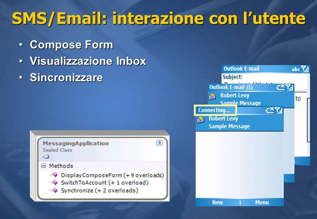 SMS/Email: interazione con lutente Compose FormCompose Form Visualizzazione InboxVisualizzazione Inbox SincronizzareSincronizzare