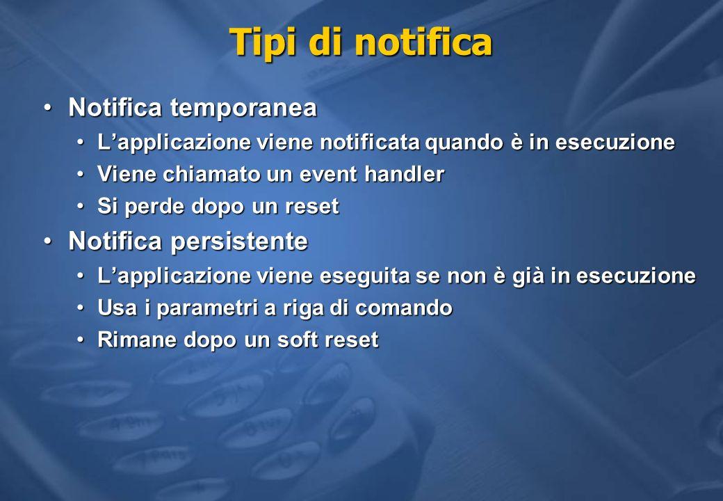 Tipi di notifica Notifica temporaneaNotifica temporanea Lapplicazione viene notificata quando è in esecuzioneLapplicazione viene notificata quando è i