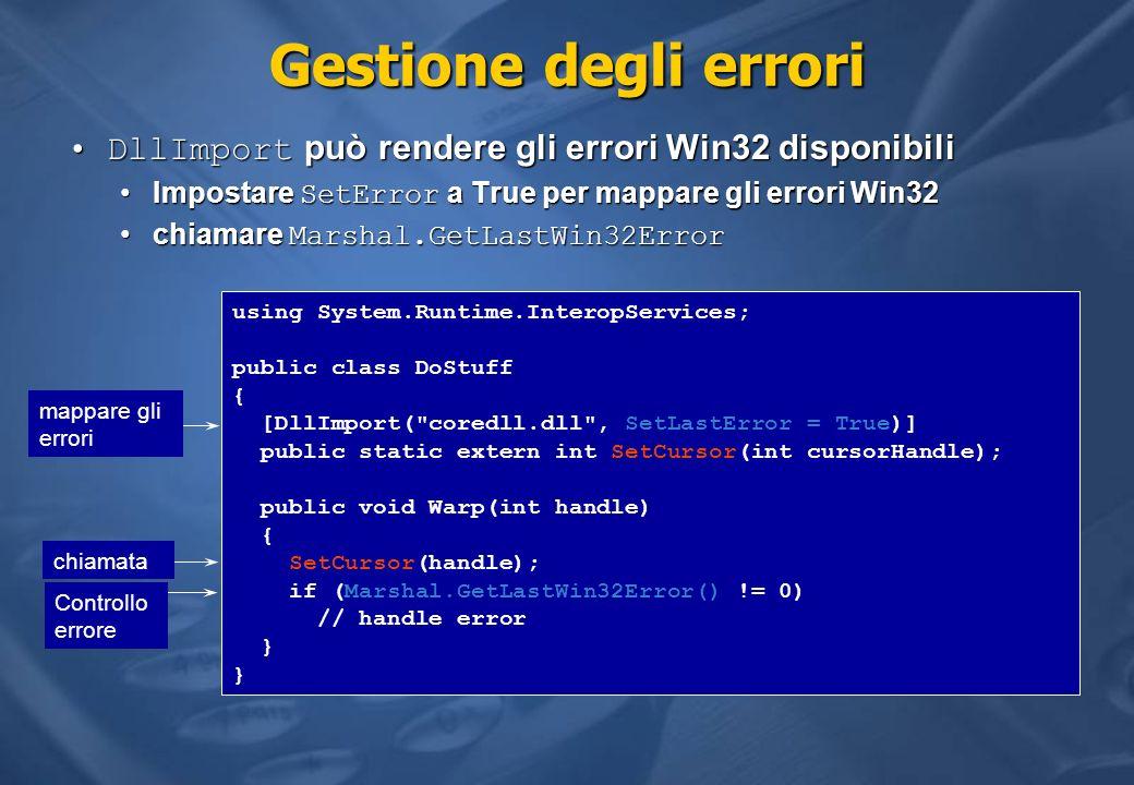 Gestione degli errori DllImport può rendere gli errori Win32 disponibiliDllImport può rendere gli errori Win32 disponibili Impostare SetError a True p
