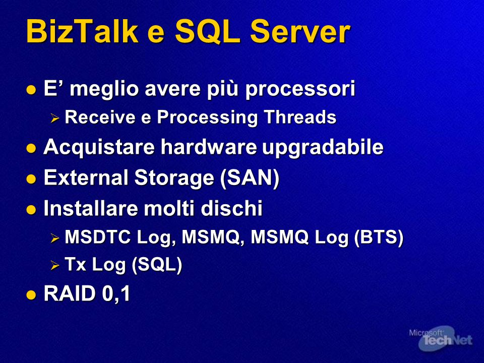 BizTalk Receive Server Disaccoppiamento dei servers MSMQ MQ receive function BizTalk Orchestration Server XLANG COM Document Tracking DB Orchestration Persistency DB Scheduled and Work DB Management DB BizTalk Processing Server MSMQ