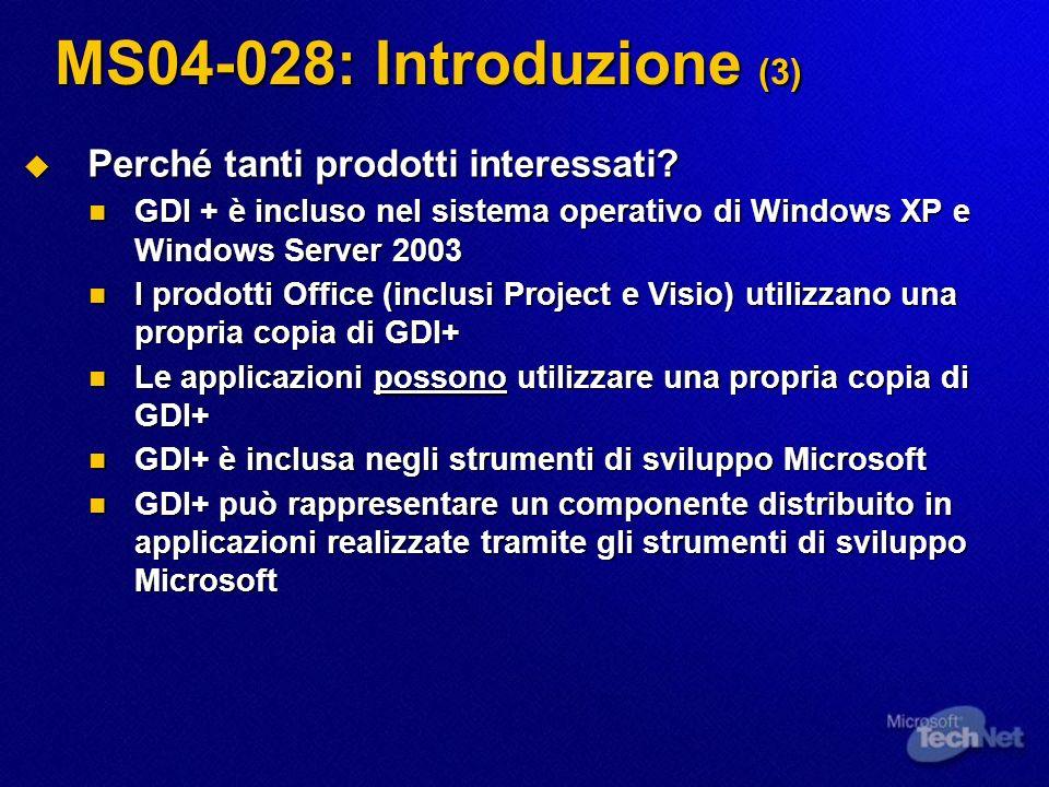 MS04-028: Introduzione (3) Perché tanti prodotti interessati.