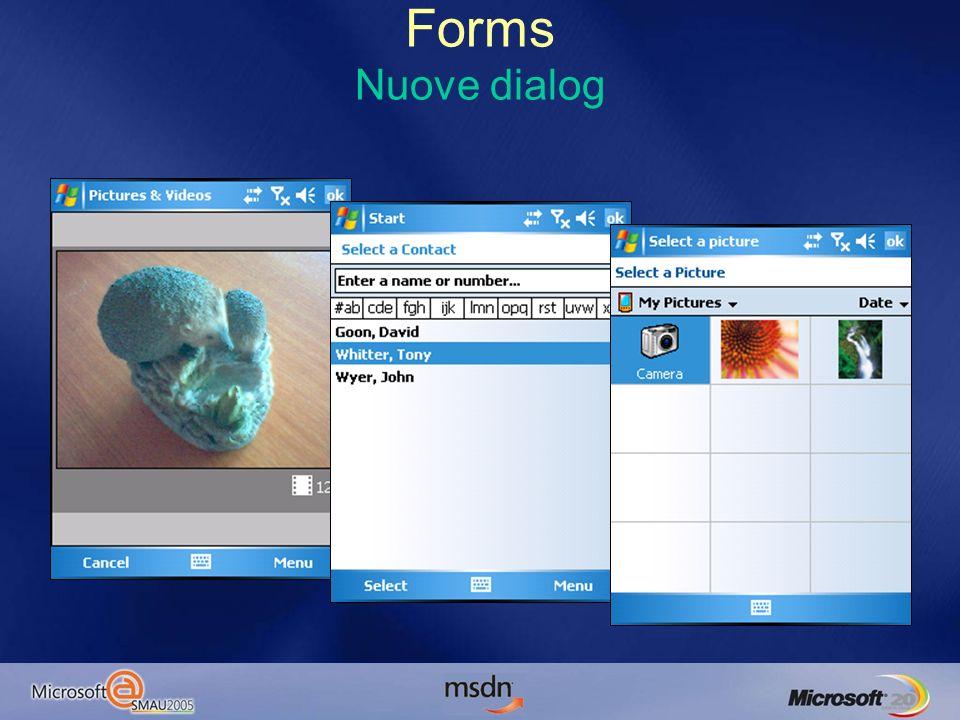 Forms Esempio // using Microsoft.WindowsMobile.Forms; // using Microsoft.WindowsMobile.PocketOutlook; CameraCaptureDialog cameraCaptureDialog = new CameraCaptureDialog(); cameraCaptureDialog.ShowDialog(); this.image = cameraCaptureDialog.FileName; this.imageDisplay.Image = new Bitmap( this.image ); ChooseContactDialog chooseContactDialog = new ChooseContactDialog(); chooseContactDialog.ShowDialog(); this.contact = chooseContactDialog.SelectedContact; this.contactName.Text = this.contact.FileAs; SelectPictureDialog selectPictureDialog = new SelectPictureDialog(); selectPictureDialog.ShowDialog(); this.picture = selectPictureDialog.FileName; this.pictureDisplay.Image = new Bitmap( this.picture );