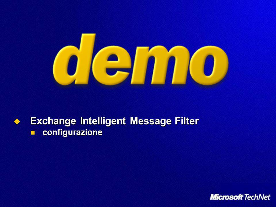 Exchange Intelligent Message Filter Exchange Intelligent Message Filter configurazione configurazione