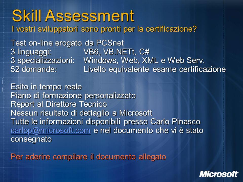 Test on-line erogato da PCSnet 3 linguaggi: VB6, VB.NETt, C# 3 specializzazioni: Windows, Web, XML e Web Serv. 52 domande: Livello equivalente esame c