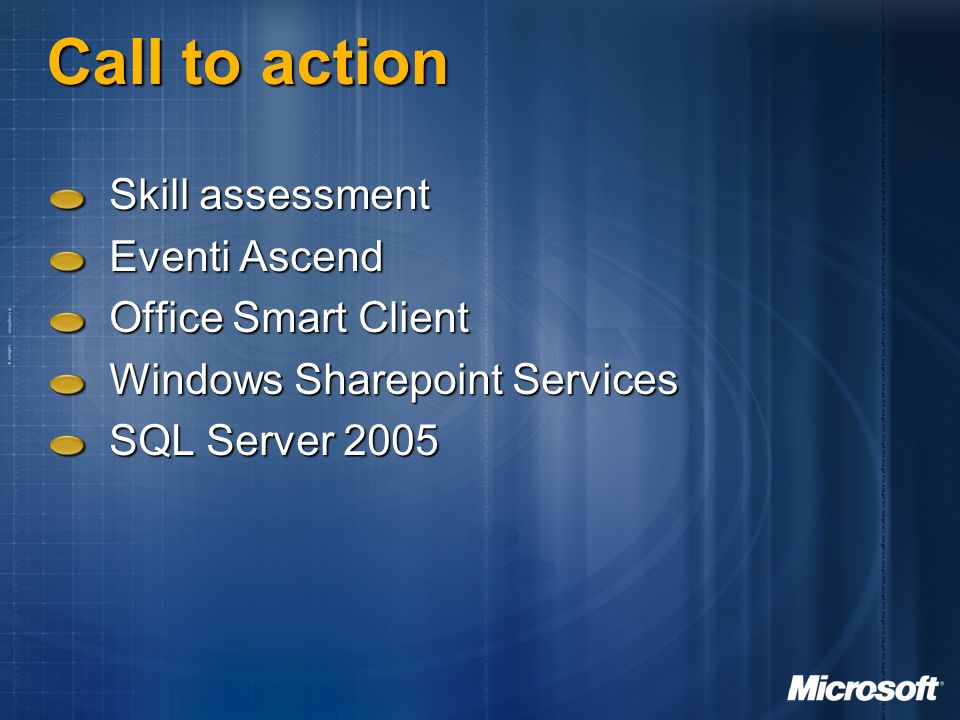 Call to action Skill assessment Eventi Ascend Office Smart Client Windows Sharepoint Services SQL Server 2005